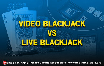 Video Blackjack Vs Live Blackjack