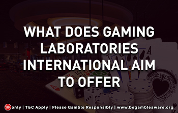 What Does Gambling Laboratories International Aim to Offer?
