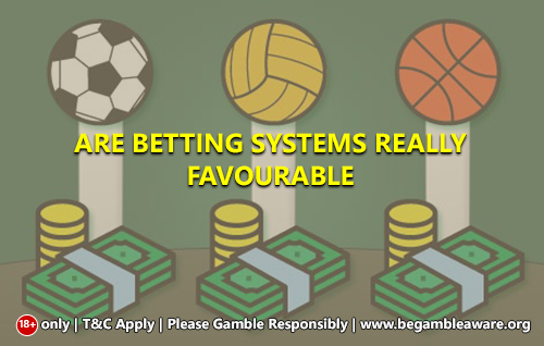 Are Betting Systems Really favourable?