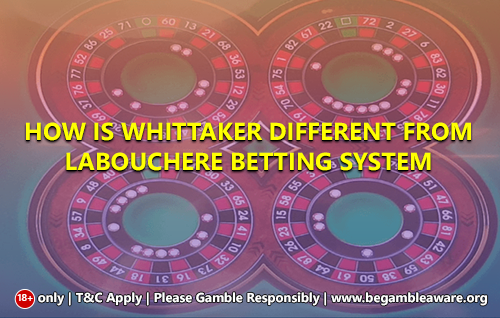 How is Whittaker different from Labouchere betting system