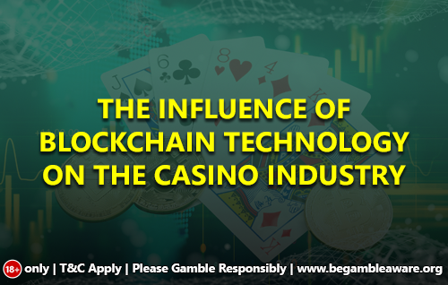 The influence of Blockchain Technology on the Casino Industry