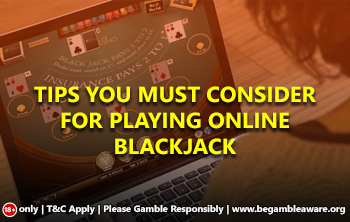 Tips you must consider for playing online blackjack