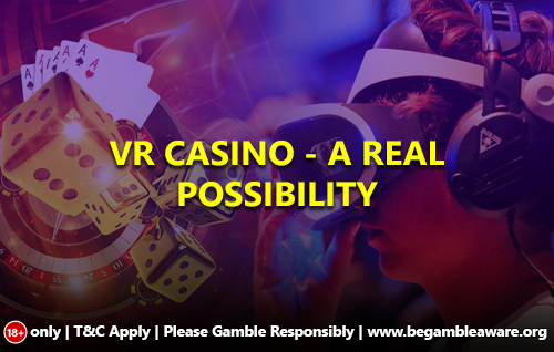 VR Casino - A real possibility